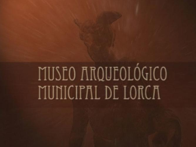 AUDIOVISUAL SOBRE MUSEO ARQUEOLÓGICO MUNICIPAL DE LORCA