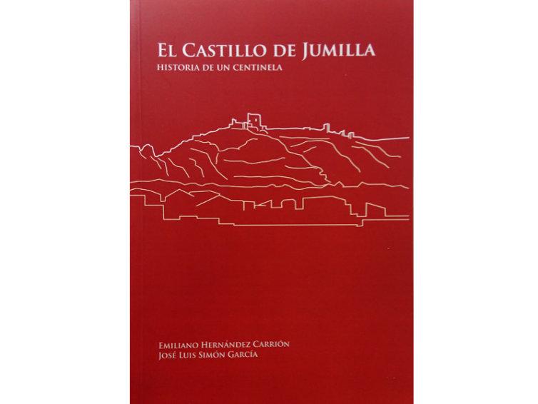 EL CASTILLO DE JUMILLA. HISTORIA DE UN CENTINELA