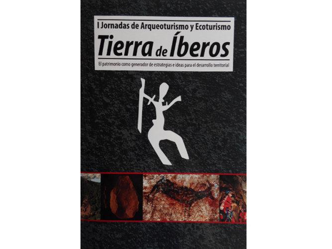 ACTAS I JORNADAS DE ARQUEOTURISMO Y ECOTURISMO TIERRA DE IBEROS